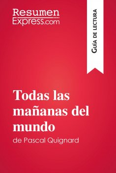 eBook: Todas las mañanas del mundo de Pascal Quignard (Guía de lectura)