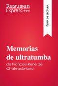 eBook: Memorias de ultratumba de François-René de Chateaubriand (Guía de lectura)