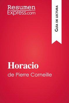 eBook: Horacio de Pierre Corneille (Guía de lectura)