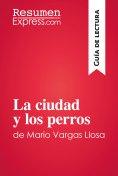 eBook: La ciudad y los perros de Mario Vargas Llosa (Guía de lectura)