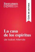 eBook: La casa de los espíritus de Isabel Allende (Guía de lectura)