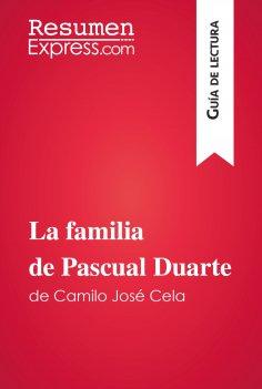 eBook: La familia de Pascual Duarte de Camilo José Cela (Guía de lectura)