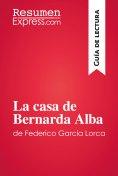 eBook: La casa de Bernarda Alba de Federico García Lorca (Guía de lectura)