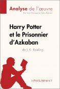 eBook: Harry Potter et le Prisonnier d'Azkaban de J. K. Rowling (Analyse de l'oeuvre)