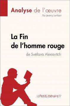 eBook: La Fin de l'homme rouge de Svetlana Alexievitch (Analyse de l'oeuvre)