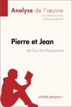 ebook: Pierre et Jean de Guy de Maupassant (Analyse de l'oeuvre)