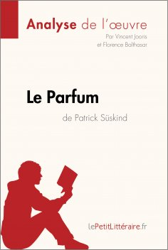 ebook: Le Parfum de Patrick Süskind (Analyse de l'oeuvre)