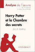 ebook: Harry Potter et la Chambre des secrets de J. K. Rowling (Analyse de l'oeuvre)
