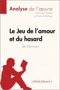 ebook: Le Jeu de l'amour et du hasard de Marivaux (Analyse de l'oeuvre)