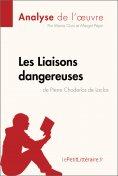 eBook: Les Liaisons dangereuses de Pierre Choderlos de Laclos (Analyse de l'oeuvre)