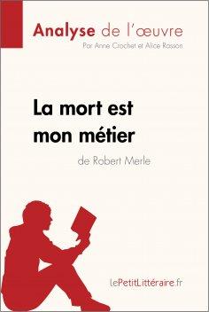 ebook: La mort est mon métier de Robert Merle (Analyse de l'oeuvre)