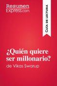 eBook: ¿Quién quiere ser millonario?de Vikas Swarup (Guía de lectura)