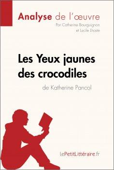 ebook: Les Yeux jaunes des crocodiles de Katherine Pancol (Analyse de l'oeuvre)