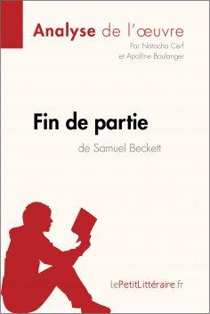 ebook: Fin de partie de Samuel Beckett (Analyse de l'oeuvre)