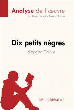ebook: Dix petits nègres d'Agatha Christie (Analyse de l'oeuvre)
