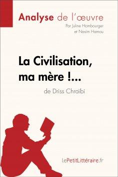 eBook: La Civilisation, ma mère !... de Driss Chraïbi (Analyse de l'oeuvre)