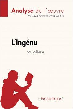 ebook: L'Ingénu de Voltaire (Analyse de l'oeuvre)
