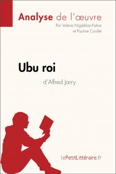 eBook: Ubu roi d'Alfred Jarry (Analyse de l'oeuvre)