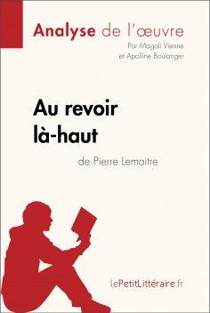 eBook: Au revoir là-haut de Pierre Lemaitre (Analyse d'oeuvre)