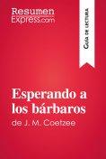 eBook: Esperando a los bárbaros de J. M. Coetzee (Guía de lectura)
