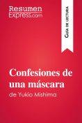 eBook: Confesiones de una máscara de Yukio Mishima (Guía de lectura)