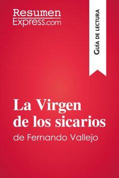 eBook: La Virgen de los sicarios de Fernando Vallejo (Guía de lectura)