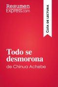 eBook: Todo se desmorona de Chinua Achebe (Guía de lectura)