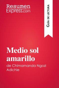 eBook: Medio sol amarillo de Chimamanda Ngozi Adichie (Guía de lectura)