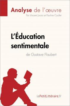 ebook: L'Éducation sentimentale de Gustave Flaubert (Analyse de l'oeuvre)