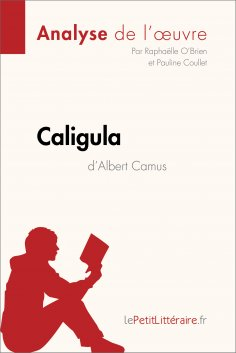 ebook: Caligula d'Albert Camus (Analyse de l'oeuvre)