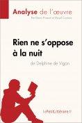 eBook: Rien ne s'oppose à la nuit de Delphine de Vigan (Analyse de l'oeuvre)
