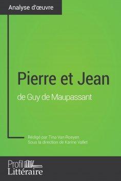 eBook: Pierre et Jean de Guy de Maupassant (Analyse approfondie)
