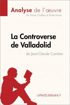 eBook: La Controverse de Valladolid de Jean-Claude Carrière (Analyse de l'oeuvre)