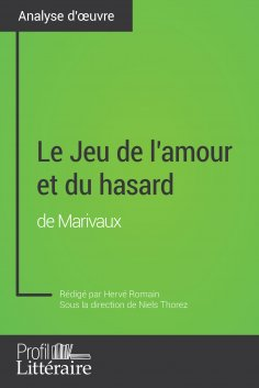 eBook: Le Jeu de l'amour et du hasard de Marivaux (Analyse approfondie)