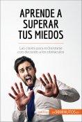 eBook: Aprende a superar tus miedos