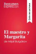eBook: El maestro y Margarita de Mijaíl Bulgákov (Guía de lectura)