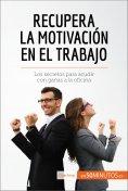 eBook: Recupera la motivación en el trabajo