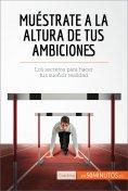 eBook: Muéstrate a la altura de tus ambiciones