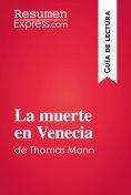 eBook: La muerte en Venecia de Thomas Mann (Guía de lectura)