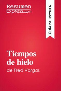 eBook: Tiempos de hielo de Fred Vargas (Guía de lectura)