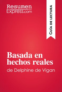 eBook: Basada en hechos reales de Delphine de Vigan (Guía de lectura)