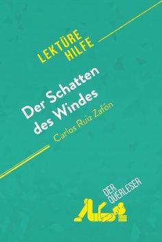 ebook: Der Schatten des Windes von Carlos Ruiz Zafón (Lektürehilfe)