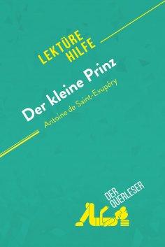 eBook: Der kleine Prinz von Antoine de Saint-Exupéry (Lektürehilfe)