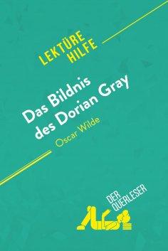 eBook: Das Bildnis des Dorian Gray von Oscar Wilde (Lektürehilfe)