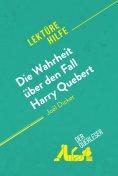 eBook: Die Wahrheit über den Fall Harry Quebert von Joël Dicker (Lektürehilfe)