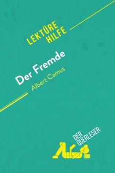eBook: Der Fremde von Albert Camus (Lektürehilfe)