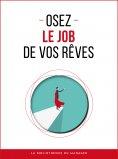 ebook: Osez le job de vos rêves