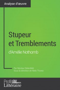 eBook: Stupeur et Tremblements d'Amélie Nothomb (Analyse approfondie)