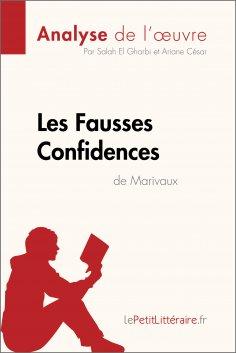 eBook: Les Fausses Confidences de Marivaux (Analyse de l'oeuvre)