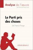 eBook: Le Parti pris des choses de Francis Ponge (Analyse de l'œuvre)